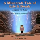A Minecraft Tale of Life & Death