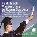 Fast track masterclass to exam success