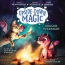 Dragon Overnight - Upside-Down Magic 4 (Unabridged)