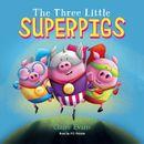 The Three Little Superpigs (Unabridged)