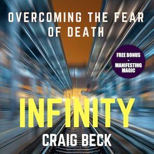 Infinity: Overcoming the Fear of Death (Bonus Edition)