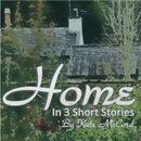 Home ~ In Three Short Stories