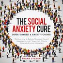The Social Anxiety Cure. Defeat shyness &Anxiety forever,Discover how to reduce stress and prevent depression in just 7 days,even if you are extremely shy and introverted
