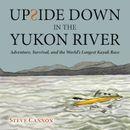 Upside Down in the Yukon River