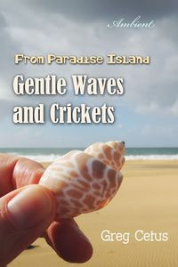 Gentle Waves and Crickets From Paradise Island
