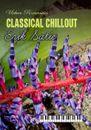 Classical Chillout: Erik Satie