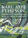 Karl Axel Pehrson, född 1921: konstens baron Münchhausen