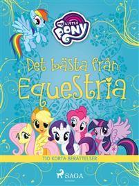 Det bästa från Equestria - tio korta berättelser
