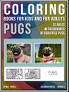 Coloring Books for Kids and for Adults - Pugs