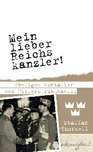 Mein lieber Reichskanzler! : Sveriges kontakter med Hitlers rikskansli