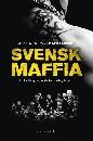 Svensk maffia - en kartläggning av de kriminella gängen