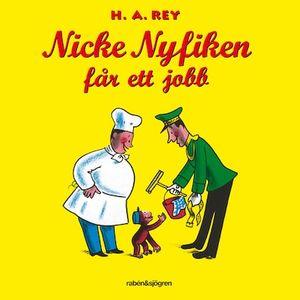Nicke Nyfiken får ett jobb
