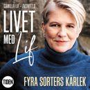 Livet med Lif - 2 - Fyra sorters kärlek