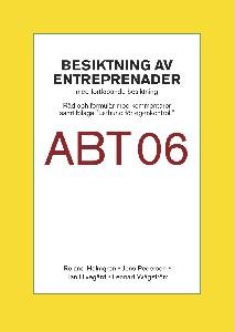 Besiktning av entreprenader enligt ABT 06. Råd och formulär med kommentarer