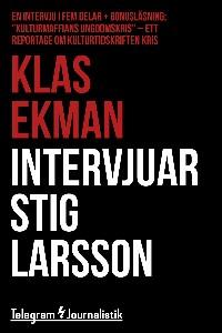 Klas Ekman intervjuar Stig Larsson - En intervju i fem delar