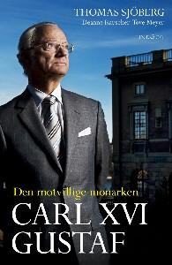 Carl XVI Gustaff - Den motvillige monarken