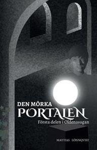 Den mörka portalen : Första delen i Oldenasagan