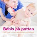 Bebis på pottan : din guide till babypottning och potträning