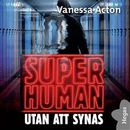 Superhuman 3: Utan att synas