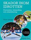 Skador inom idrotten : Prevention, behandling och rehabilitering