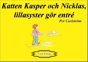 Katten Kasper och Nicklas, lillasyster gör entré