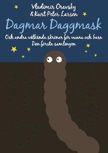 Dagmar Daggmask och andra välkända skrönor för vuxna och barn