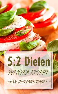 5:2 Dieten: Svenska recept från Dietlandslaget