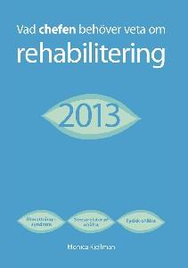 Vad chefen behöver veta om rehabilitering 2013