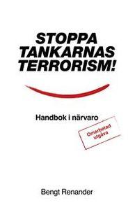 Stoppa tankarnas terrorism! Handbok i närvaro