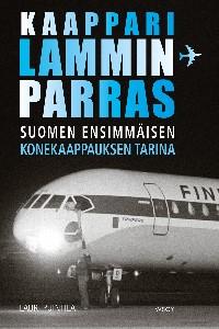 Kaappari Lamminparras - Suomen ensimmäisen konekaappauksen tarina